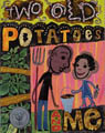 Two Old Potatoes and Me book cover
