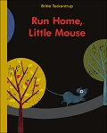 run home little mouse