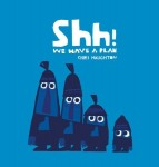 book cover of Shh! We Have a Plan